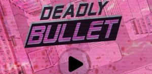 Deadly-Bullet1