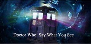 Doctor-who-says-what-you-see